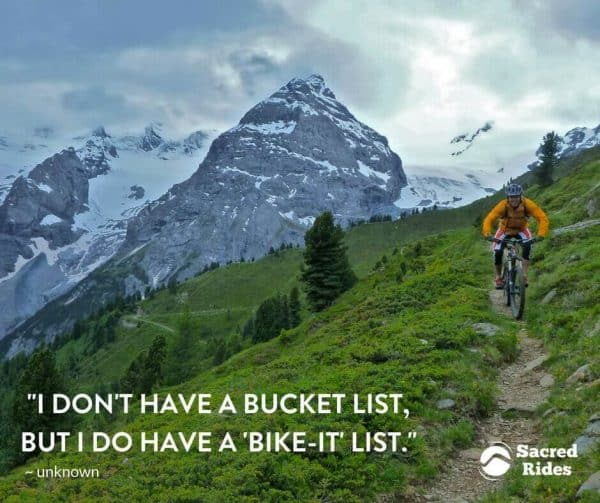 I don't have a bucket list, but I do have a bike-it list