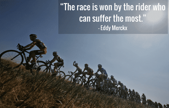 The Race is won by the rider who can suffer the most.