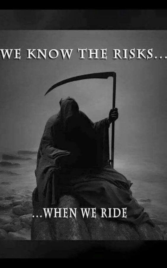 We know the risks…When we ride.