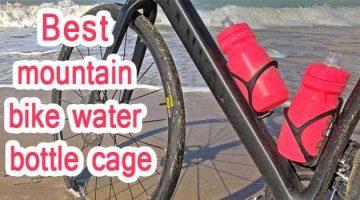 Best mountain bike water bottle cage
